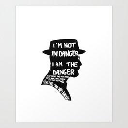 Heisenberg is the danger Art Print