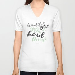 Beautiful Girl, You Can Do Hard Things Unisex V-Neck