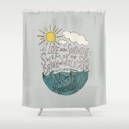 Emerson: Live in the Sunshine Shower Curtain