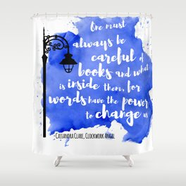 WORDS HAVE THE POWER TO CHANGE US | CASSANDRA CLARE Shower Curtain