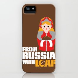 from Russia with loaf iPhone Case