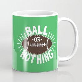 B\LL OR NOTH/NG Coffee Mug