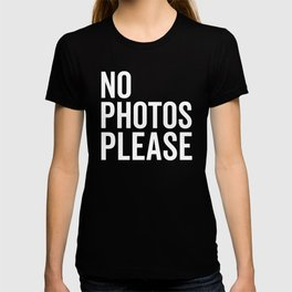 No Photos Please 2 Funny Quote T-shirt