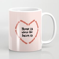 Home is where the bacon is Mug