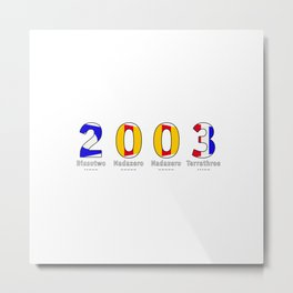 2003 - NAVY - My Year of Birth Metal Print