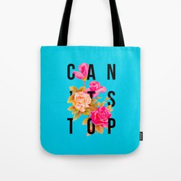 Can't Stop Flower Poster Tote Bag