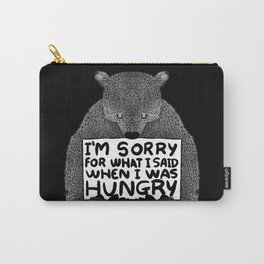 I'm Sorry For What I Said When I Was Hungry (Black) Carry-All Pouch