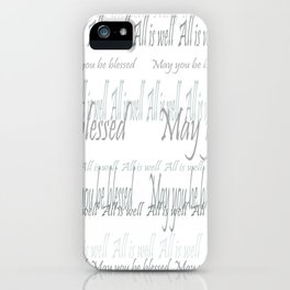 May you be blessed and All is well iPhone Case