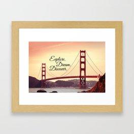 """Explore. Dream. Discover."" - Travel Quote - Golden Gate Bridge Framed Art Print"
