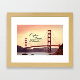 """Explore. Dream. Discover."" - Travel Quote - Golden Gate Bridge Framed Art Print"