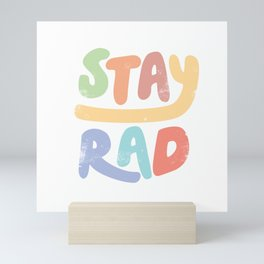 Stay Rad colors Mini Art Print