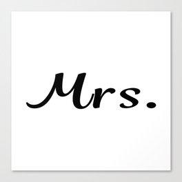 Mrs. Canvas Print