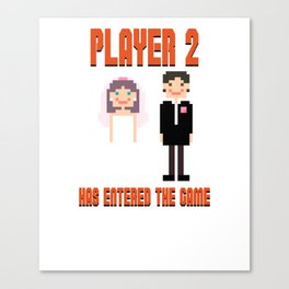 Player 2 Has Entered the Game Wedding Video Games Canvas Print