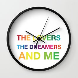 The Lovers, The Dreamers, and Me Wall Clock