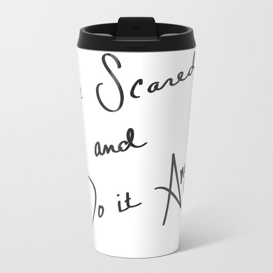 Be Scared and Do It Anyway Metal Travel Mug
