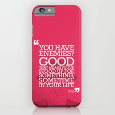 You Have Enemies? Slim Case iPhone 6s
