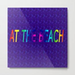 At the beach sign Metal Print