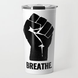 Breathe Black Lives Matter George Floyd Travel Mug