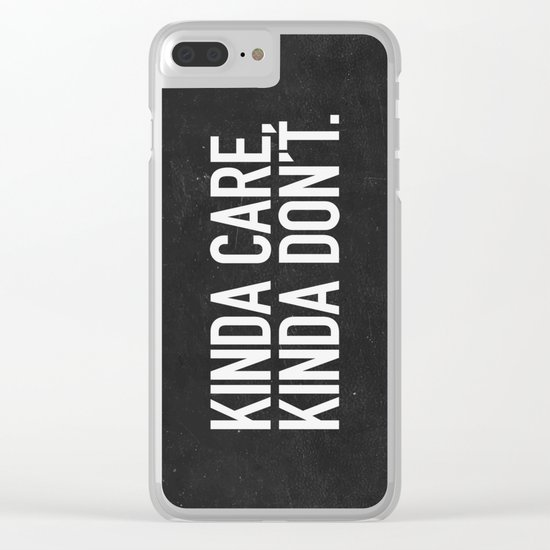 Kinda Care, Kinda Don't Clear iPhone Case