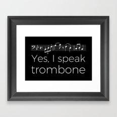 Yes, I speak trombone Framed Art Print