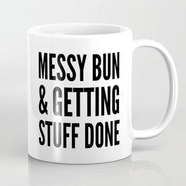 Messy Bun & Getting Stuff Done Coffee Mug
