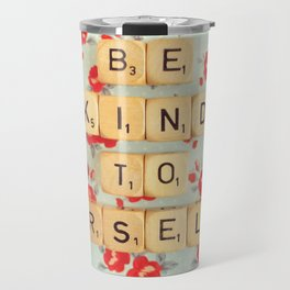 Be Kind To Yourself Travel Mug