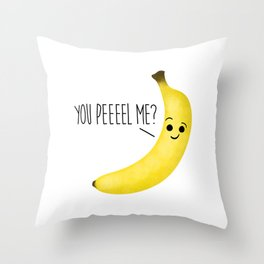 You Peeeel Me? Throw Pillow