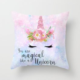 You are Magical like a Unicorn Throw Pillow