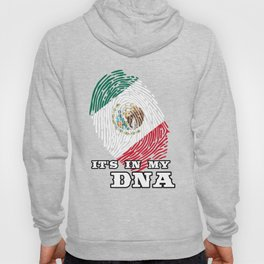 Mexico - ItS In My Dna Hoody