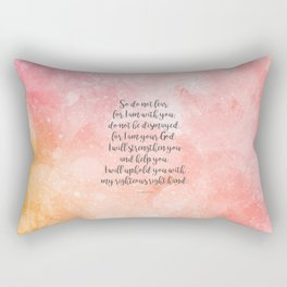 Isaiah 41:10, Uplifting Bible Verse Rectangular Pillow