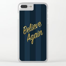 Believe Again Clear iPhone Case