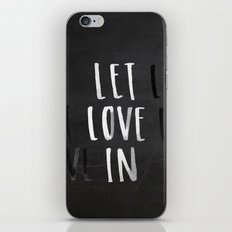 Let Love In Chalkboard iPhone & iPod Skin