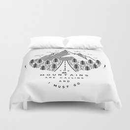 The mountains are calling and I must go- Nordic Duvet Cover