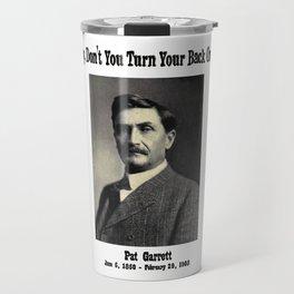 Pat Garret Travel Mug