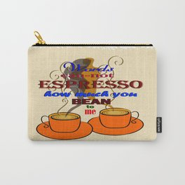 Words can-not ESPRESSO ... Carry-All Pouch