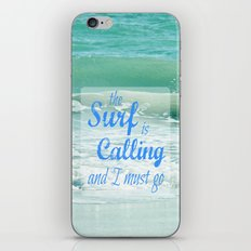 The Surf Is Calling and I Must Go  II iPhone Skin