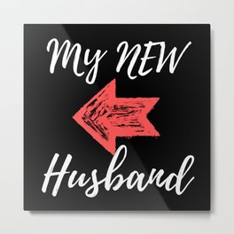 My New Husband - Just Married Metal Print