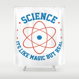 Science Is Like Magic But Real Atom Teacher Gift Shower Curtain