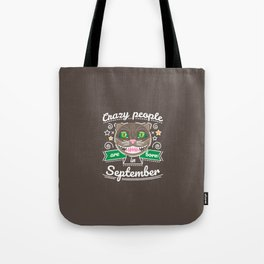 Crazy People are Born in September Tote Bag