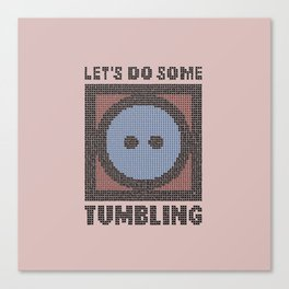 Let's Do Some Tumbling Canvas Print