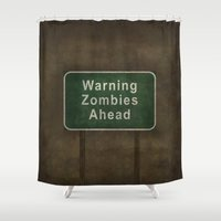 zombies Shower Curtains featuring Warning Zombies Ahead by Bruce Stanfield