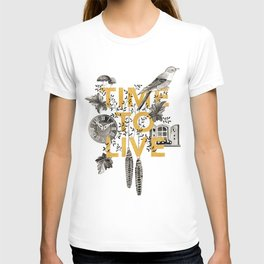 Time to live T-shirt