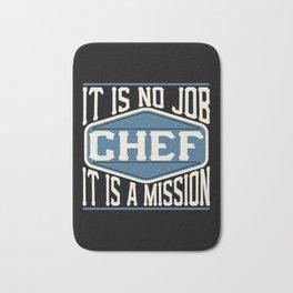 Chef  - It Is No Job, It Is A Mission Bath Mat