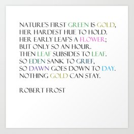 Nothing Gold Can Stay ~ Robert Frost Art Print