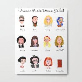 Manic Pixie Dream Girls Metal Print