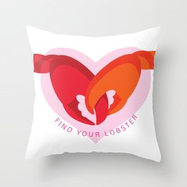 Find Your Lobster - Friends TV Ser Throw Pillow