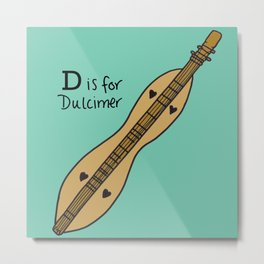 D is for Dulcimer Metal Print