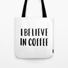 I believe in coffee - typography Tote Bag