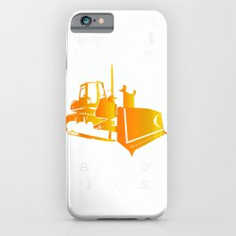 Heavy Equipment Operators Bulldozers Back Side Print T Shirt iPhone Case