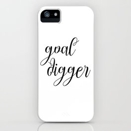 Goal Digger, Wall Art, Poster, Digital Art, Home Quote Art, Typography, Inspiration Quote iPhone Case